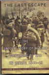 The Last Escape - The Untold Story of Allied Prisoners of War in Europe  1944-45